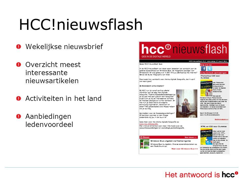 HCC!nieuwsflash Wekelijkse nieuwsbrief Overzicht meest interessante nieuwsartikelen Activiteiten in het land Aanbiedingen ledenvoordeel