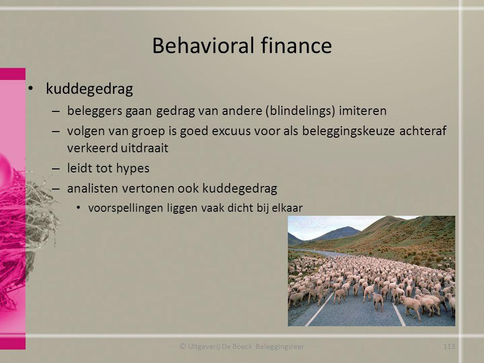 Behavioral finance kuddegedrag – beleggers gaan gedrag van andere (blindelings) imiteren – volgen van groep is goed excuus voor als beleggingskeuze ac
