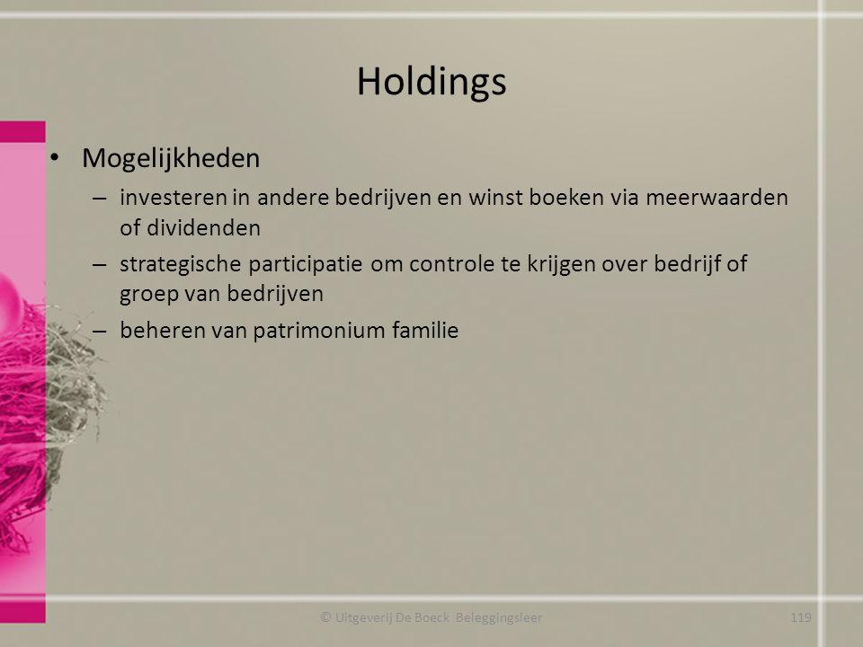 Holdings Mogelijkheden – investeren in andere bedrijven en winst boeken via meerwaarden of dividenden – strategische participatie om controle te krijg