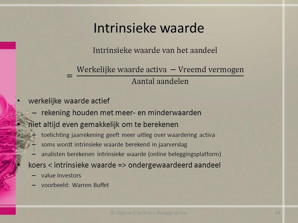 Intrinsieke waarde werkelijke waarde actief – rekening houden met meer- en minderwaarden niet altijd even gemakkelijk om te berekenen – toelichting ja