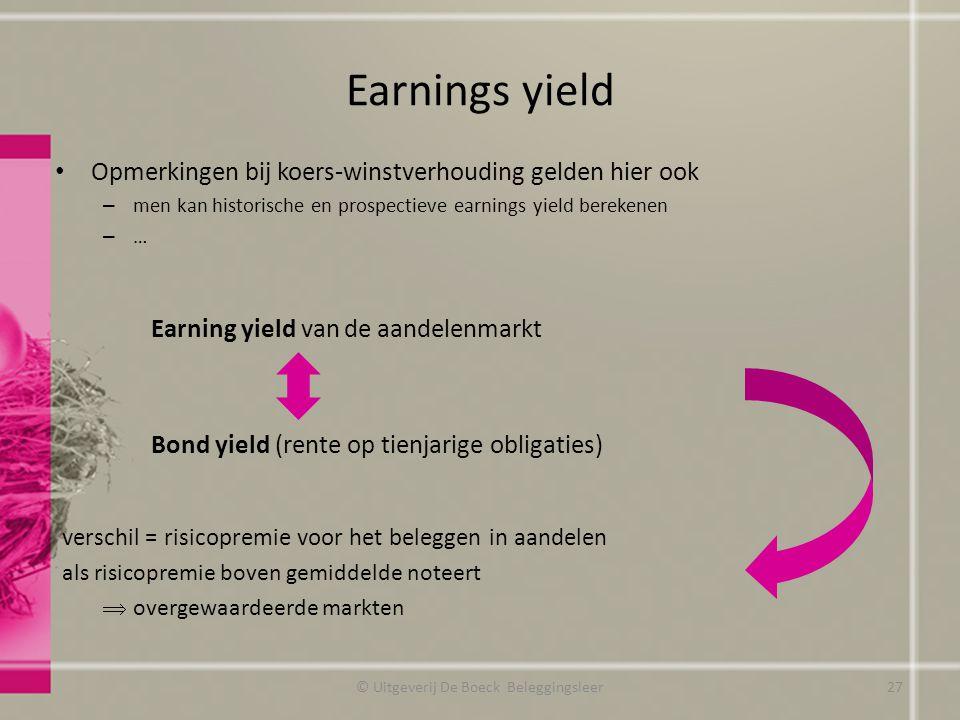 Earnings yield Opmerkingen bij koers-winstverhouding gelden hier ook – men kan historische en prospectieve earnings yield berekenen – … Earning yield