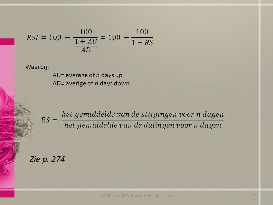© Uitgeverij De Boeck Beleggingsleer Waarbij: AU= average of n days up AD= averige of n days down Zie p. 274 91