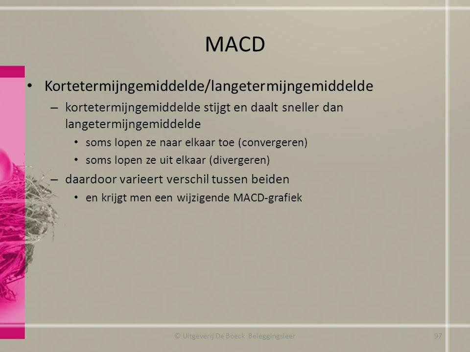 MACD Kortetermijngemiddelde/langetermijngemiddelde – kortetermijngemiddelde stijgt en daalt sneller dan langetermijngemiddelde soms lopen ze naar elka