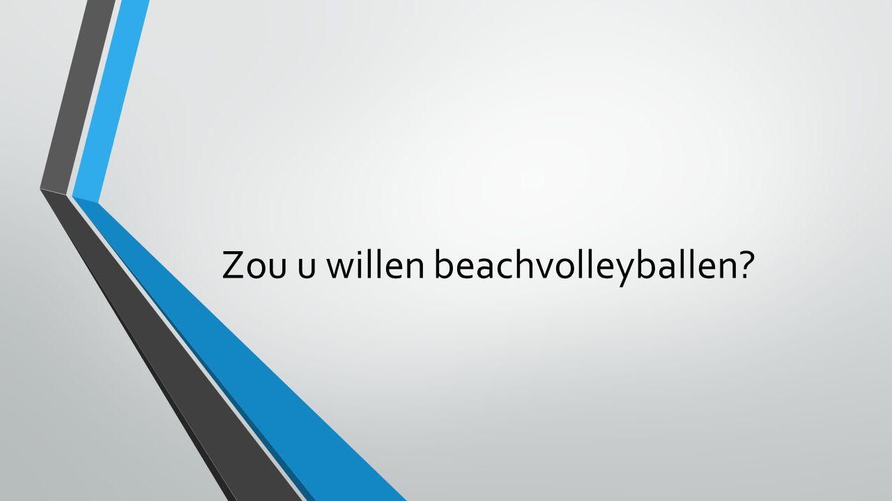 Zou u willen beachvolleyballen