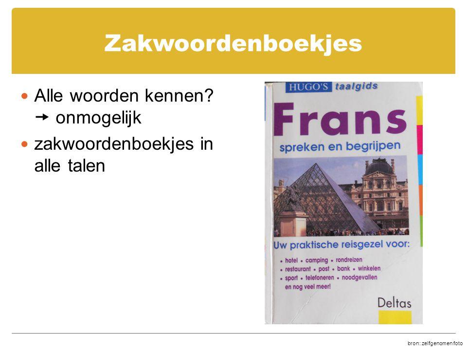 Zakwoordenboekjes Alle woorden kennen?  onmogelijk zakwoordenboekjes in alle talen bron: zelfgenomen foto