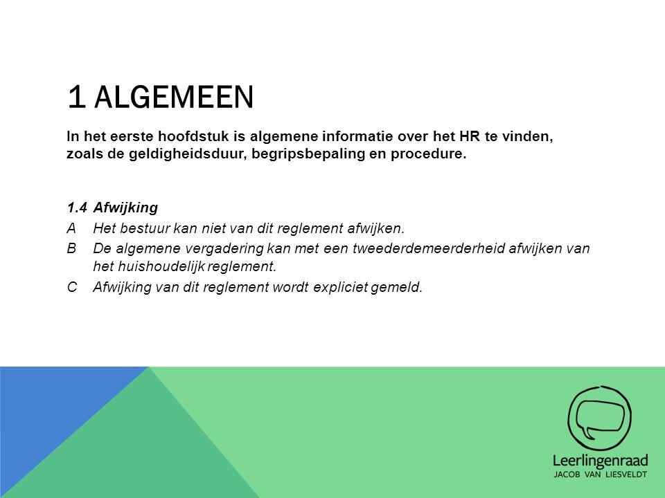 1 ALGEMEEN In het eerste hoofdstuk is algemene informatie over het HR te vinden, zoals de geldigheidsduur, begripsbepaling en procedure. 1.4Afwijking