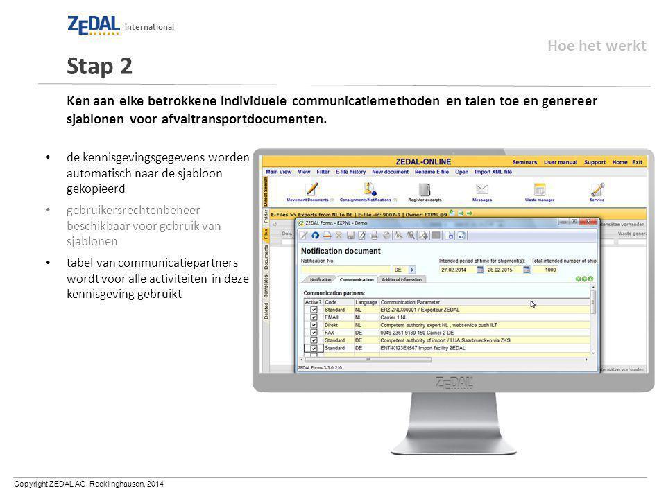 Copyright ZEDAL AG, Recklinghausen, 2014 international Ken aan elke betrokkene individuele communicatiemethoden en talen toe en genereer sjablonen voor afvaltransportdocumenten.