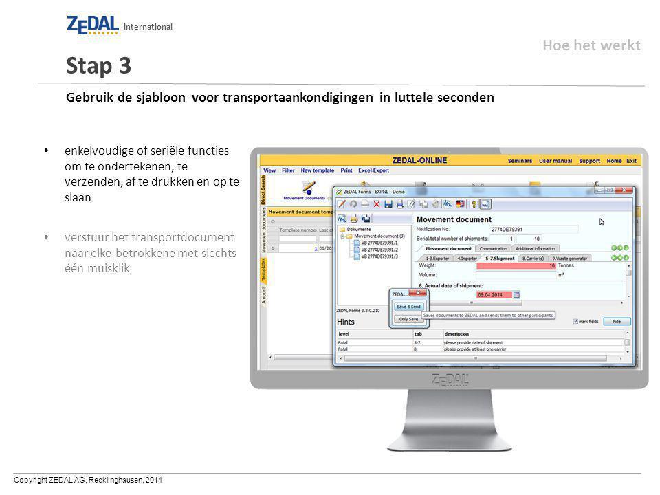 Copyright ZEDAL AG, Recklinghausen, 2014 international Gebruik de sjabloon voor transportaankondigingen in luttele seconden enkelvoudige of seriële fu