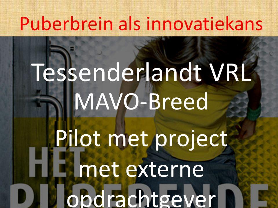 Tessenderlandt VRL MAVO-Breed Pilot met project met externe opdrachtgever Puberbrein als innovatiekans