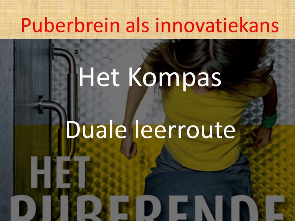 Het Kompas Duale leerroute Puberbrein als innovatiekans