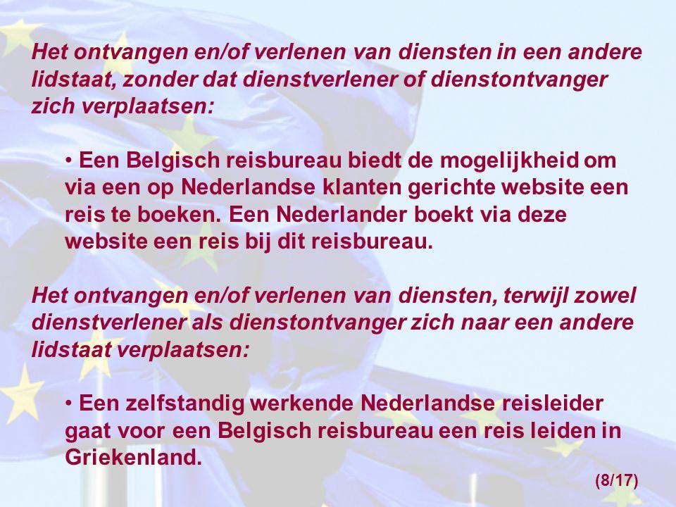 Het ontvangen en/of verlenen van diensten in een andere lidstaat, zonder dat dienstverlener of dienstontvanger zich verplaatsen: Een Belgisch reisbureau biedt de mogelijkheid om via een op Nederlandse klanten gerichte website een reis te boeken.