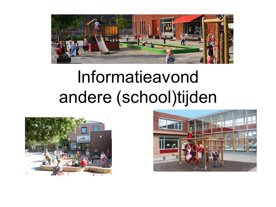 Welkom Korte inleiding Uitleg andere schooltijden in algemene zin door de heer Jan Littink Uitleg over de verdere procedure Programma: