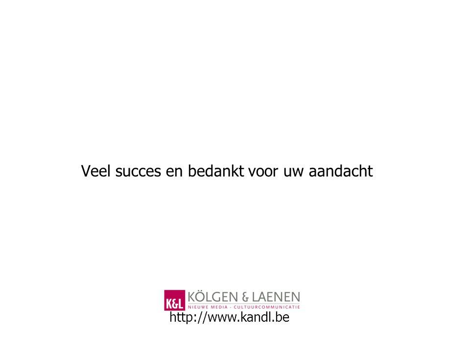 Veel succes en bedankt voor uw aandacht http://www.kandl.be