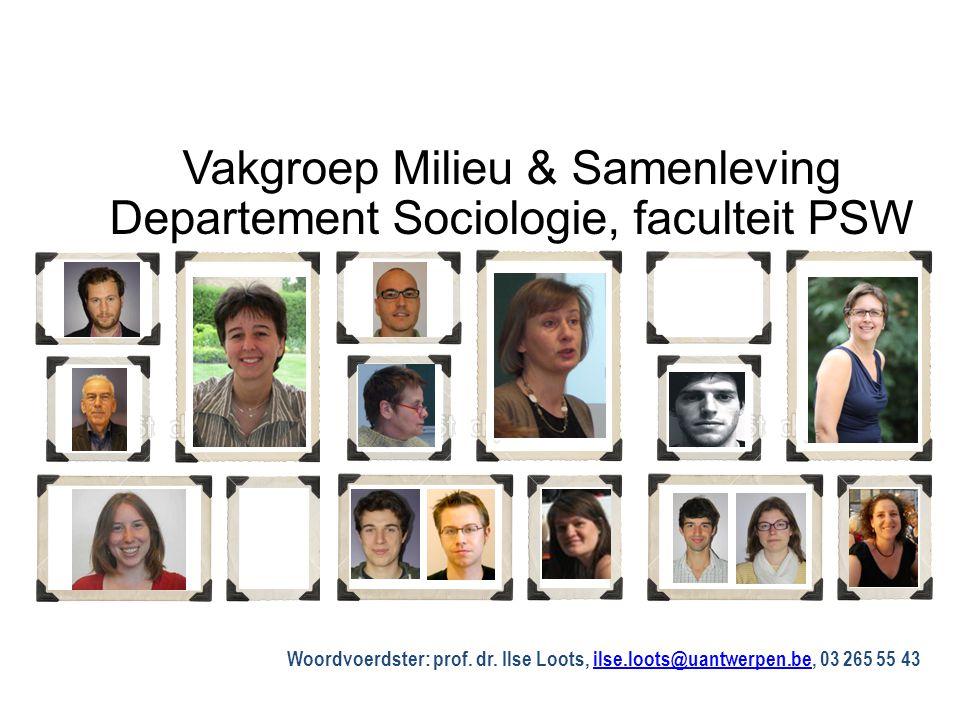 Vakgroep Milieu & Samenleving Departement Sociologie, faculteit PSW Woordvoerdster: prof.