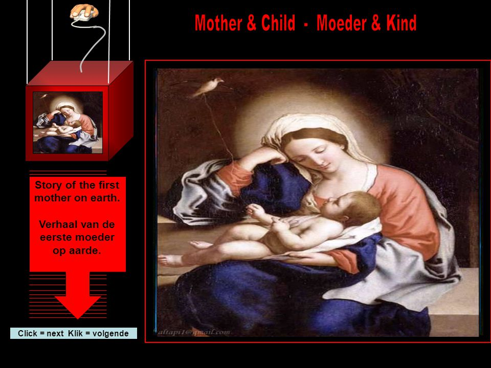 Click = next Klik = volgende Story of the first mother on earth.