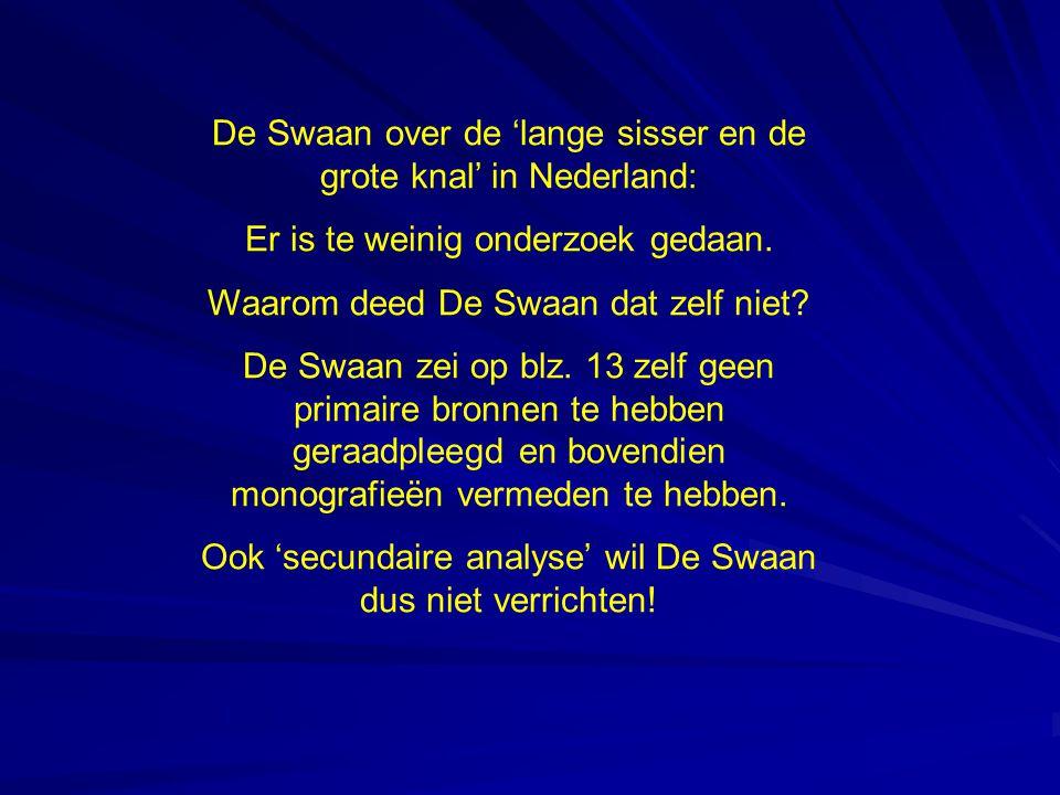 De Swaan over de 'lange sisser en de grote knal' in Nederland: Er is te weinig onderzoek gedaan.