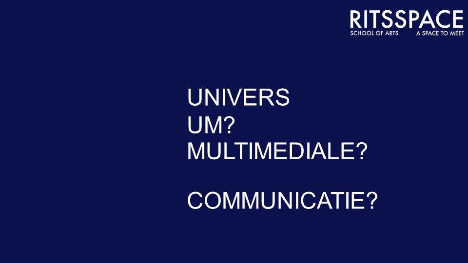 UNIVERS UM MULTIMEDIALE COMMUNICATIE