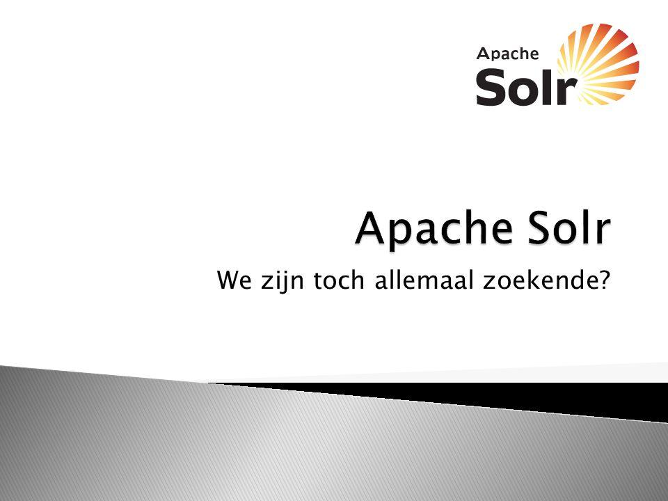  Wat is Apache Solr  Configuratie  Gebruik  ANP Portal  SolrAS  Vragen