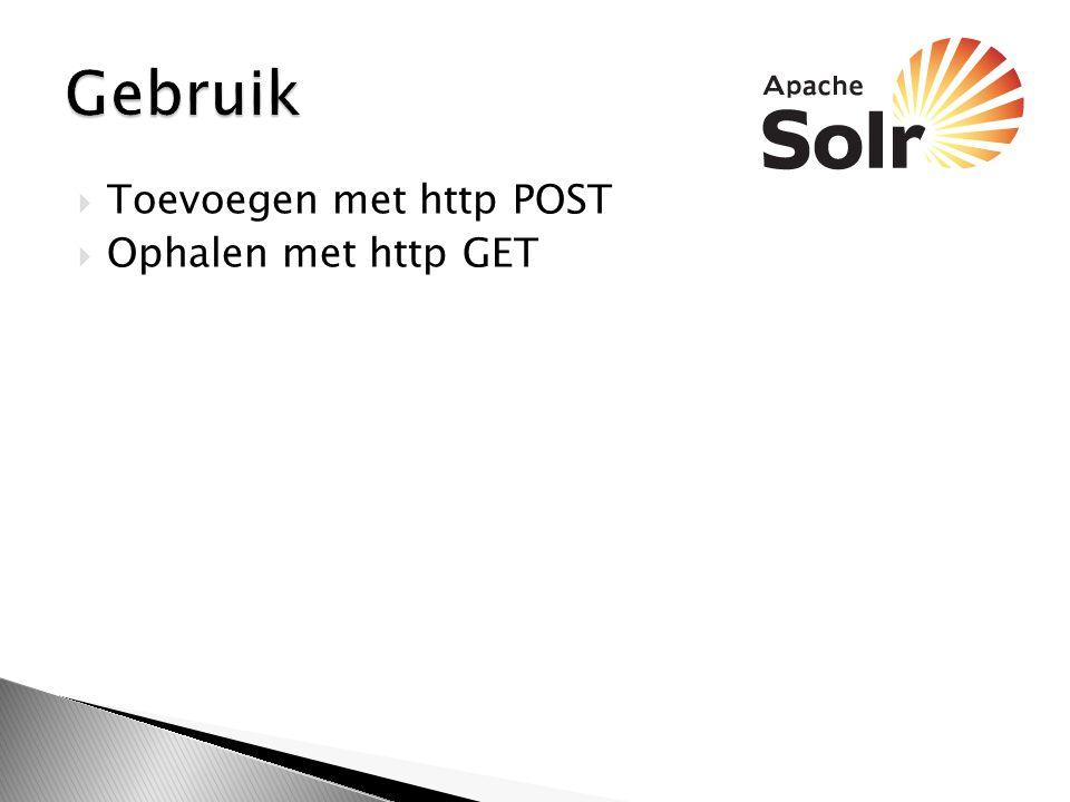  Post naar solr/update  Voorbeeld:   SOLR  Apache Solr   SP2514N  name:DDR  Niet vergeten te committen