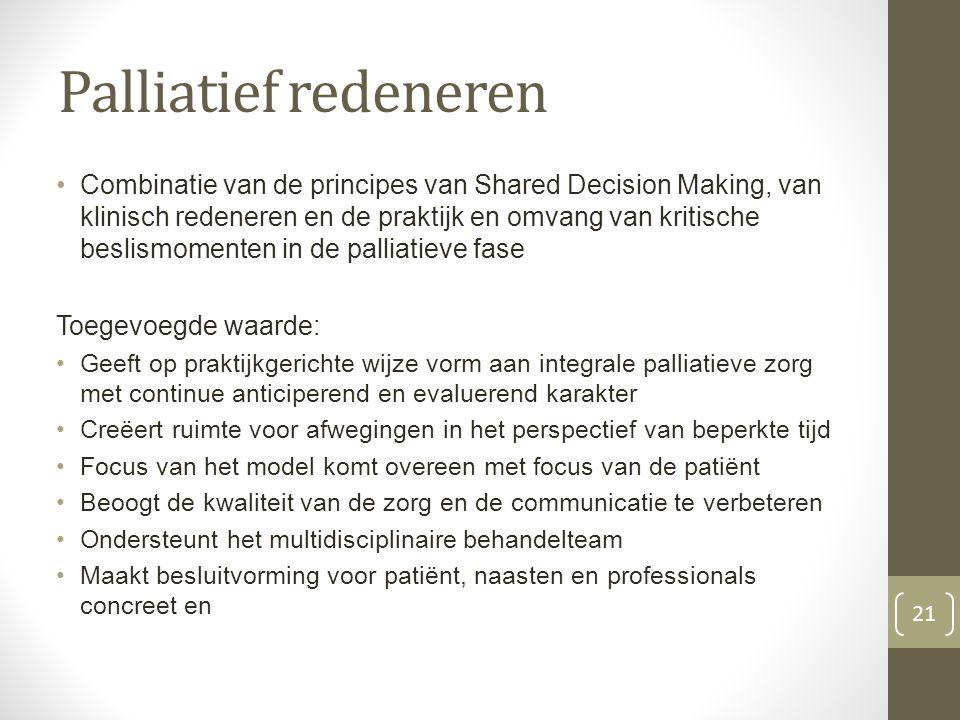 Palliatief redeneren Combinatie van de principes van Shared Decision Making, van klinisch redeneren en de praktijk en omvang van kritische beslismomen