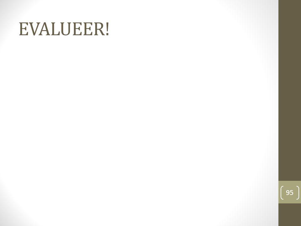 EVALUEER! 95