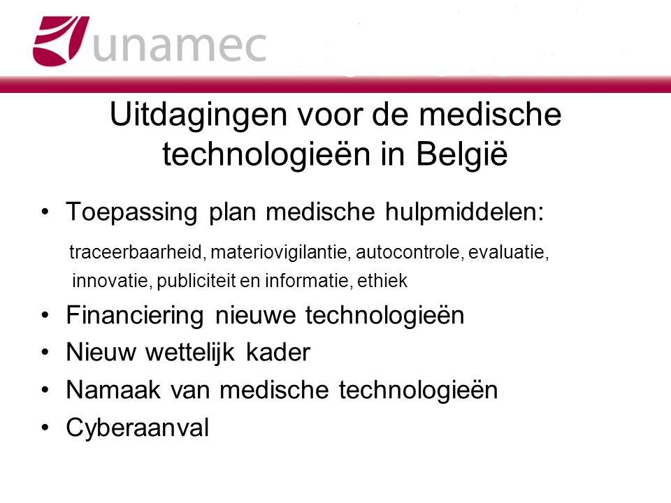 Uitdagingen voor de medische technologieën in België Toepassing plan medische hulpmiddelen: traceerbaarheid, materiovigilantie, autocontrole, evaluati