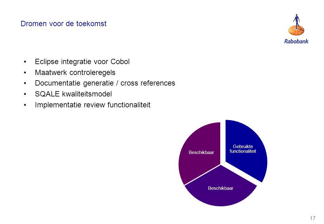 17 Dromen voor de toekomst Eclipse integratie voor Cobol Maatwerk controleregels Documentatie generatie / cross references SQALE kwaliteitsmodel Imple