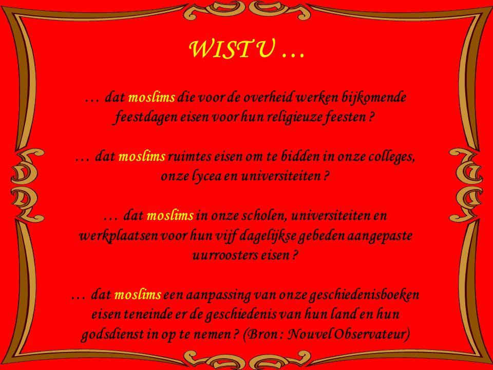 WIST U … … dat moslims die voor de overheid werken bijkomende feestdagen eisen voor hun religieuze feesten .