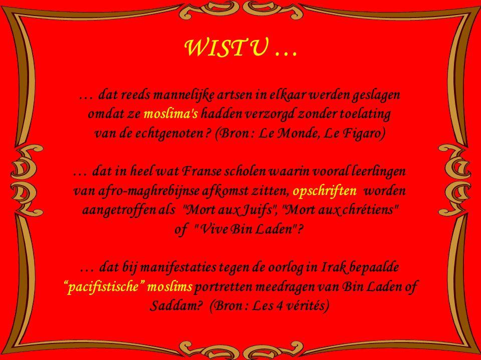 WIST U … … dat uit de Franse schoolboeken alle verwijzingen naar Karel Martel en Jeanne d'Arcs zullen worden geschrapt om de Franse moslims niet op de