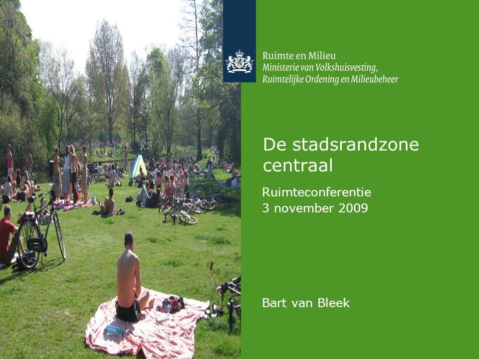 De stadsrandzone centraal Ruimteconferentie 3 november 2009 Bart van Bleek