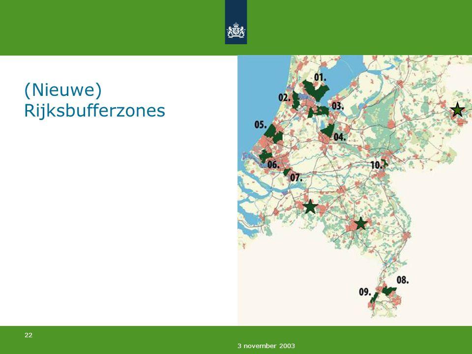 22 3 november 2003 (Nieuwe) Rijksbufferzones