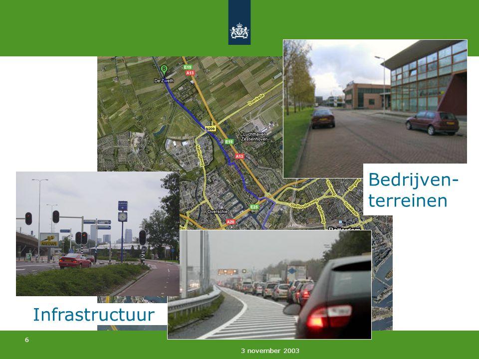 6 3 november 2003 Infrastructuur Bedrijven- terreinen