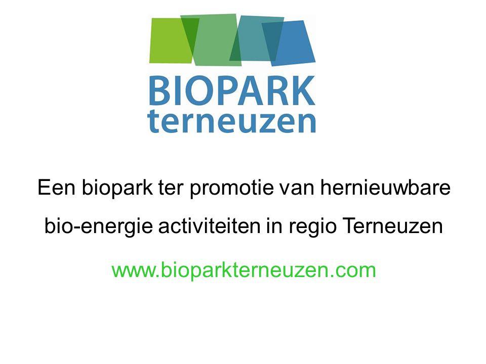 Een biopark ter promotie van hernieuwbare bio-energie activiteiten in regio Terneuzen www.bioparkterneuzen.com