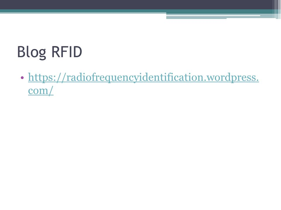 Blog RFID https://radiofrequencyidentification.wordpress. com/https://radiofrequencyidentification.wordpress. com/