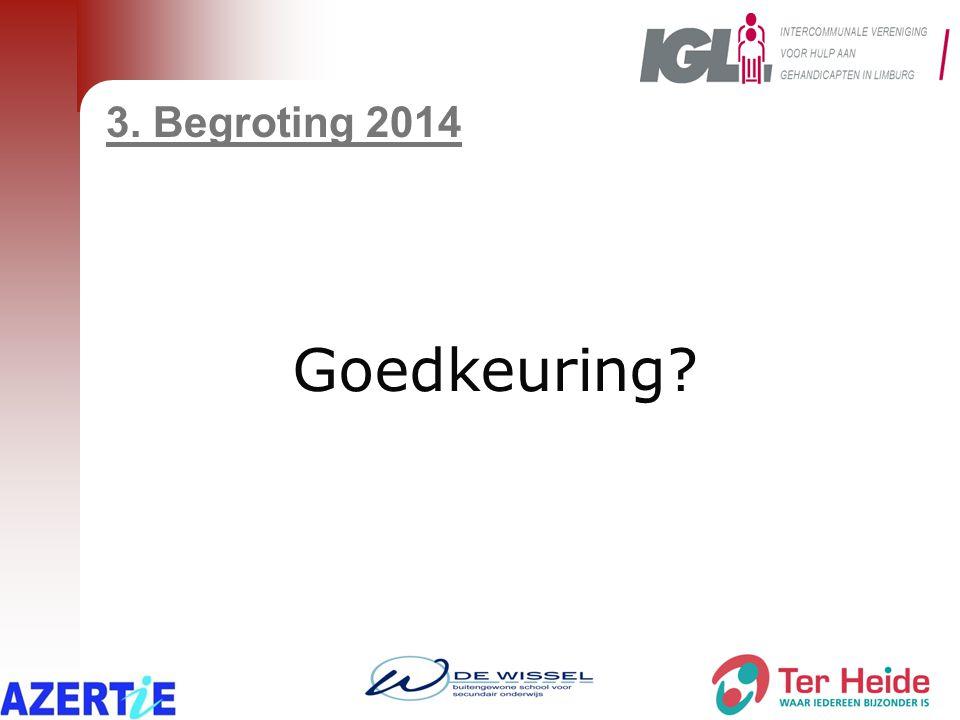 3. Begroting 2014 Goedkeuring?