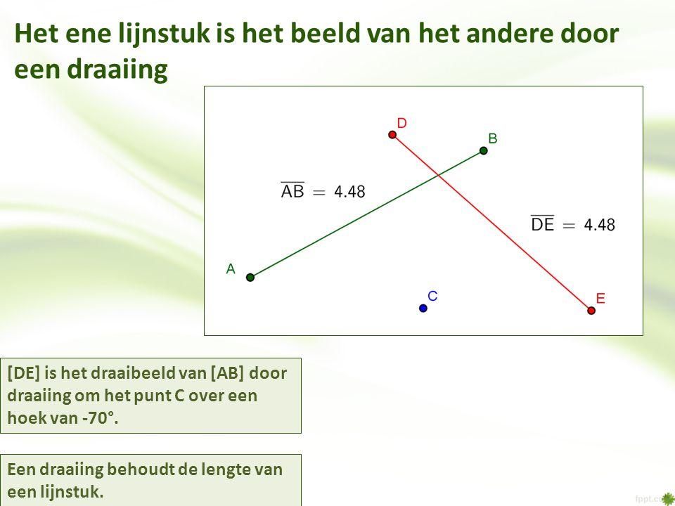 Het ene lijnstuk is het beeld van het andere door een draaiing [DE] is het draaibeeld van [AB] door draaiing om het punt C over een hoek van -70°. Een