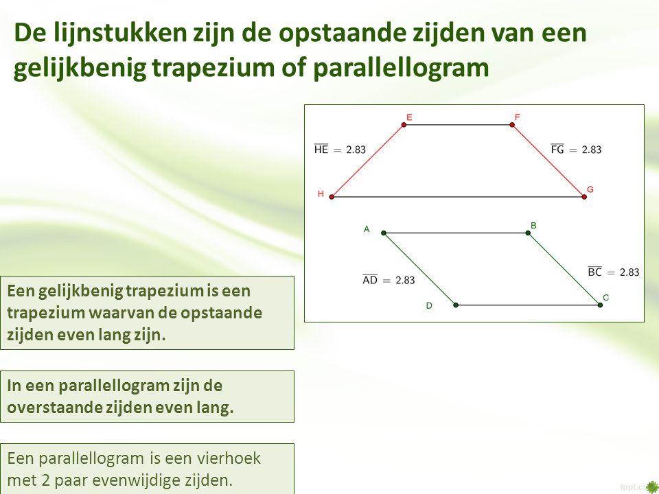 De lijnstukken zijn de opstaande zijden van een gelijkbenig trapezium of parallellogram Een gelijkbenig trapezium is een trapezium waarvan de opstaand