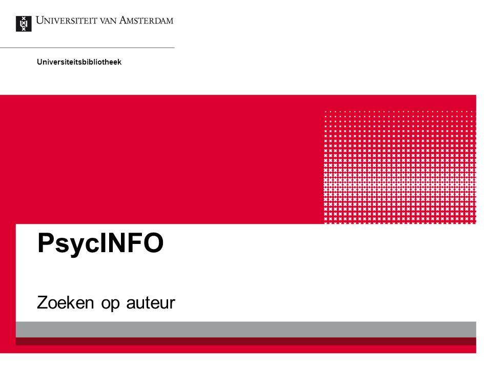 PsycINFO Zoeken op auteur Universiteitsbibliotheek