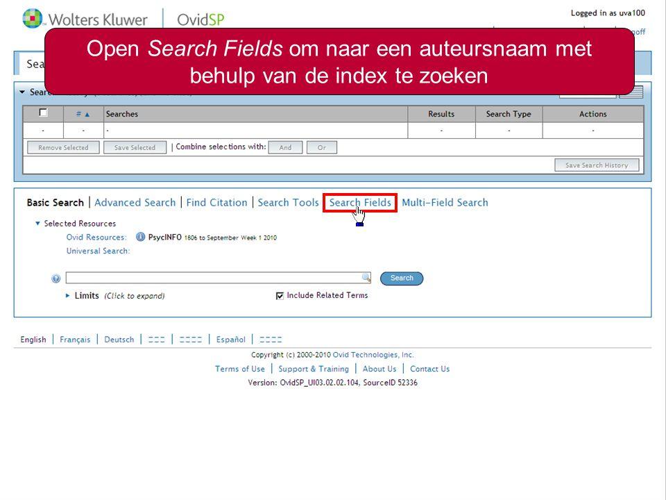 Zoeken op auteur4 Selecteer het gewenste veld en ga naar de bijbehorende index