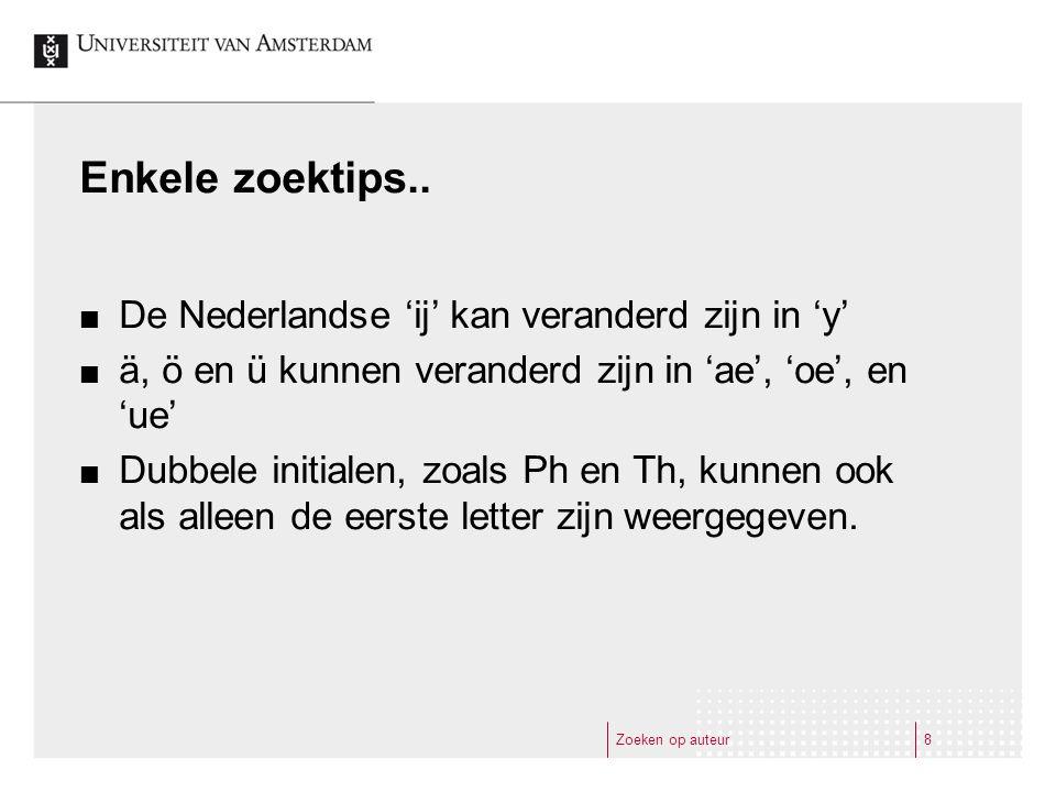 Zoeken op auteur8 Enkele zoektips..