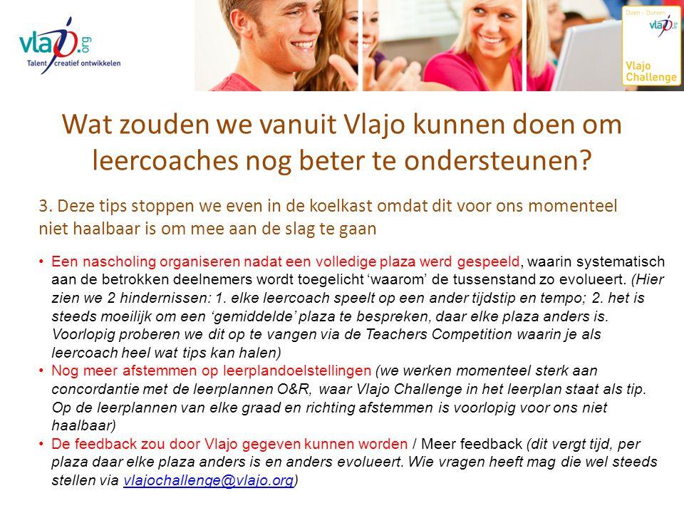 Wat zouden we vanuit Vlajo kunnen doen om leercoaches nog beter te ondersteunen? 3. Deze tips stoppen we even in de koelkast omdat dit voor ons moment