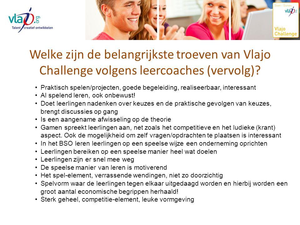 Welke zijn de belangrijkste troeven van Vlajo Challenge volgens leercoaches (vervolg)? Praktisch spelen/projecten, goede begeleiding, realiseerbaar, i