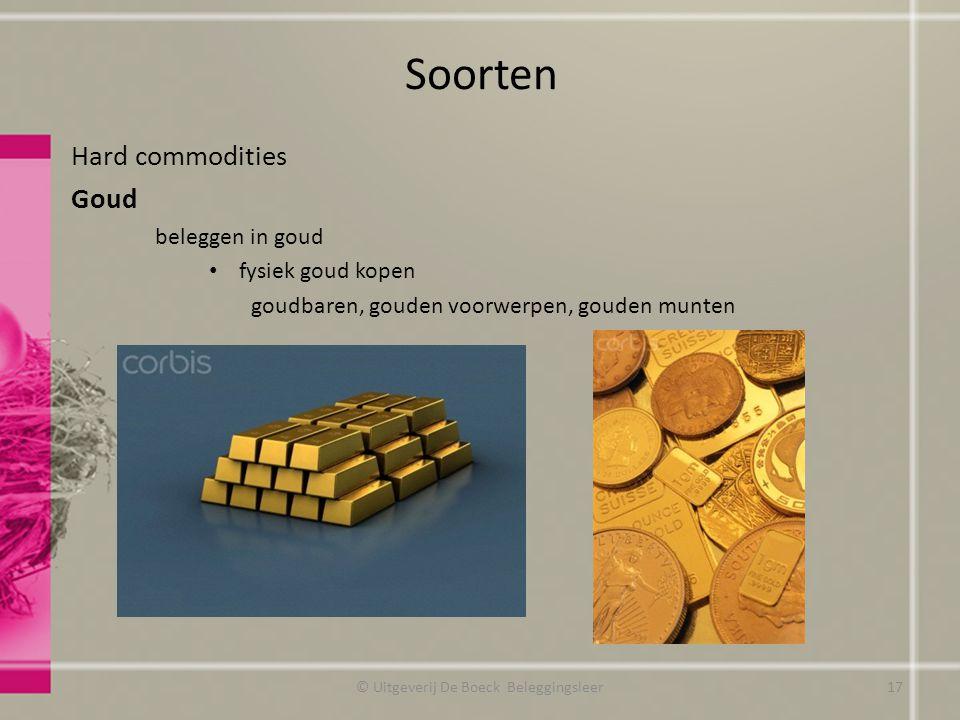 Soorten Hard commodities Goud beleggen in goud fysiek goud kopen goudbaren, gouden voorwerpen, gouden munten © Uitgeverij De Boeck Beleggingsleer17