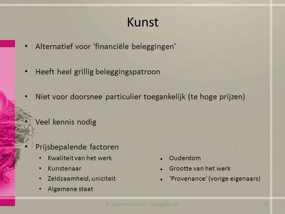 Kunst Alternatief voor 'financiële beleggingen' Heeft heel grillig beleggingspatroon Niet voor doorsnee particulier toegankelijk (te hoge prijzen) Vee