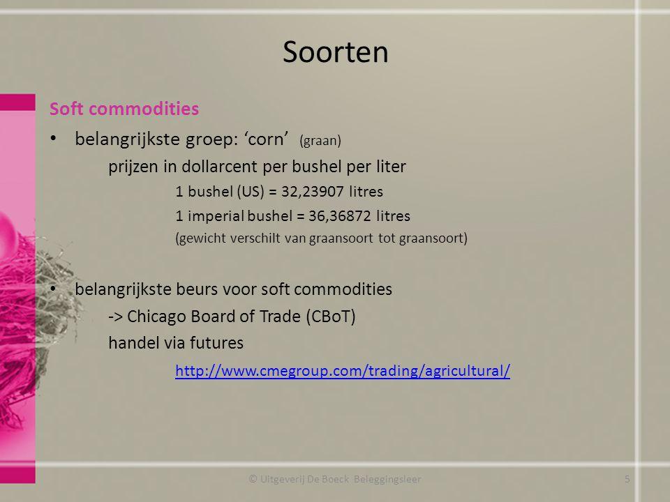Soorten Soft commodities belangrijkste groep: 'corn' (graan) prijzen in dollarcent per bushel per liter 1 bushel (US) = 32,23907 litres 1 imperial bus