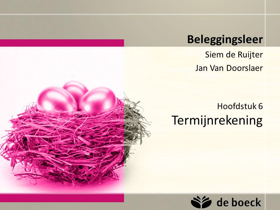 Hoofdstuk 6 Termijnrekening Beleggingsleer Siem de Ruijter Jan Van Doorslaer