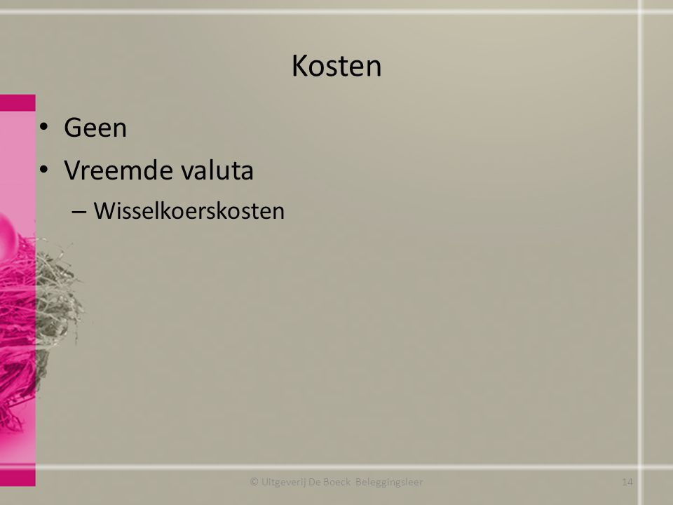 Kosten Geen Vreemde valuta – Wisselkoerskosten © Uitgeverij De Boeck Beleggingsleer14