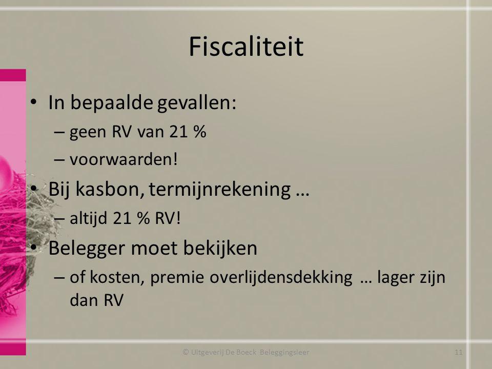 Fiscaliteit In bepaalde gevallen: – geen RV van 21 % – voorwaarden.