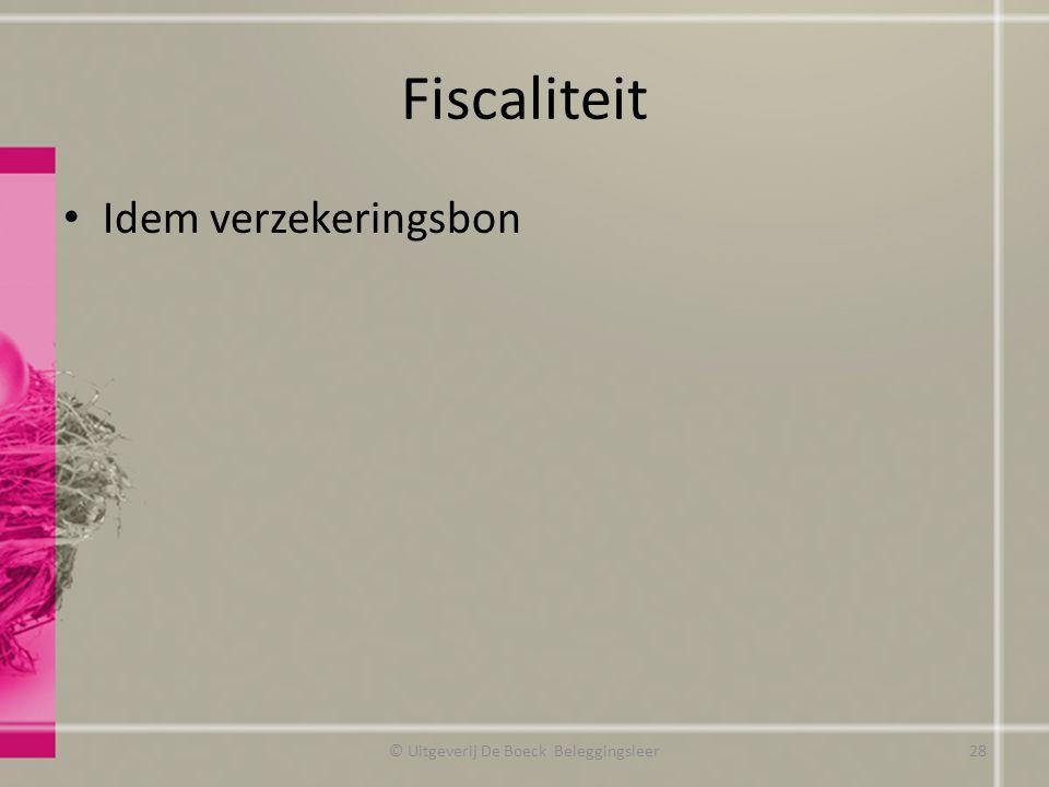 Fiscaliteit Idem verzekeringsbon © Uitgeverij De Boeck Beleggingsleer28