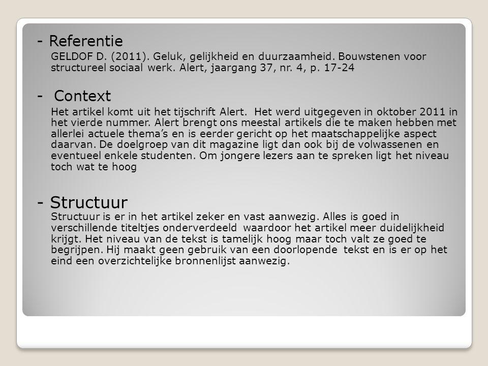 - Referentie GELDOF D. (2011). Geluk, gelijkheid en duurzaamheid.